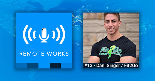 #13 - Health & Fitness when Working Remote - Remote Works Podcast