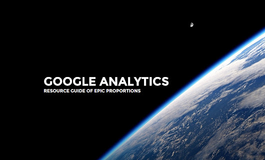 Google Analytics Guide of Epic Proportions from Builtvisible