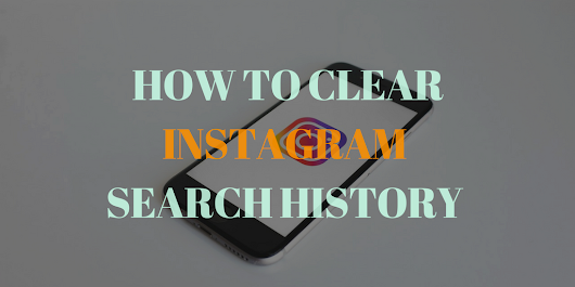 How to Clear Instagram Search History on Android and iPhone
