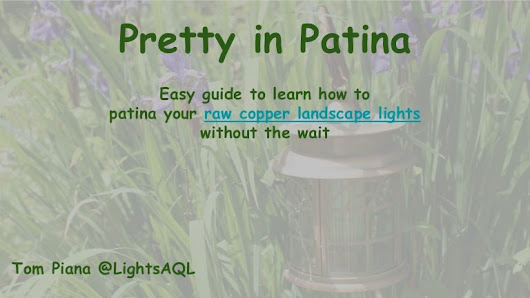 How to patina raw copper landscape lights without the wait