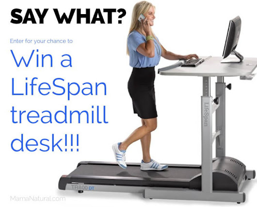 HUGE Giveaway: Win a LifeSpan Treadmill Desk! - Mama Natural