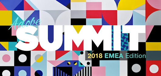 Adobe Summit EMEA 2018 Recap - Key Takeaways | Blast Analytics Blog