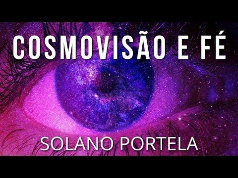 Cosmovisão e Fé - Solano Portela