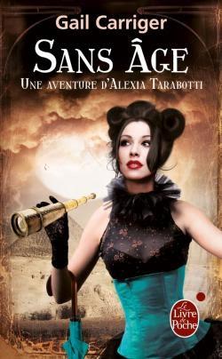 Couverture Une aventure d'Alexia Tarabotti, Le Protectorat de l'ombrelle, tome 5 : Sans âge