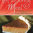 A Lovely Meal: From Thanksgiving to New Year's a Collection of Romance Stories with Recipes - Kindle edition by Katrina A. Bauer, J.C. DePaul, Cici Edward, Sherrill Lee, Cindy Maday, Rachael Passan, Savannah Reynard, Shelley Tracy, A. Lynne Wall, CJ Warrant. Cookbooks, Food & Wine Kindle eBooks @ Amazon.com.