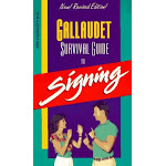 Gallaudet Survival Guide to Signing [Book]