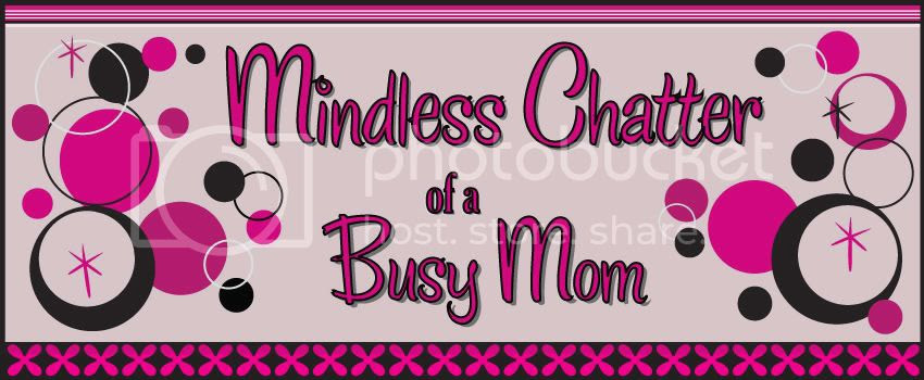 mindless chatter of a busy mom