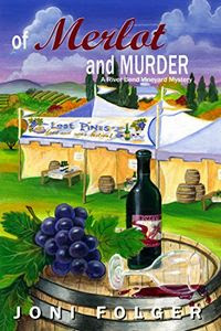 Of Merlot and Murder by Joni Folger