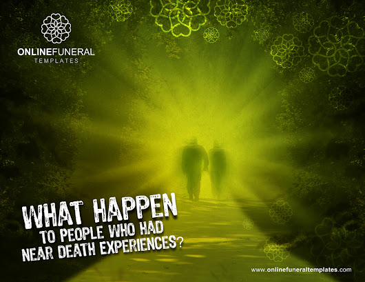 What Happen to People who had Near Death Experiences?