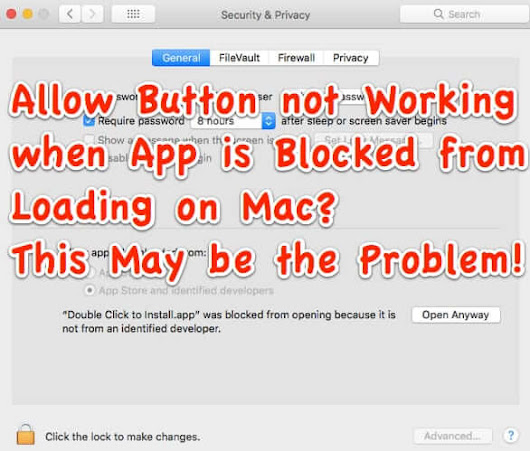 Allow Button not Working when App is Blocked from Loading on Mac? This May be the Problem! Plus How to Get that 'from Anywhere' Option Back - The Internet Patrol