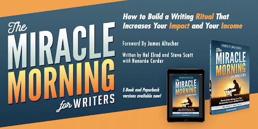 """The Miracle Morning for Writers"" Book Launch (Plus a $1,741 Prize Giveaway)"