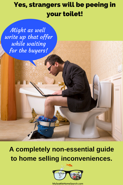 Yes, strangers will pee in your toilet. A non-essential guide to home selling inconveniences