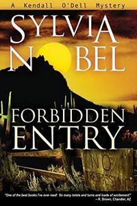 Forbidden Entry by Sylvia Nobel
