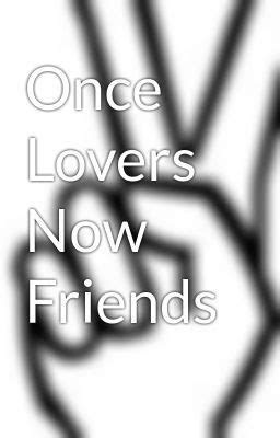 Friends First Then Lovers Quotes