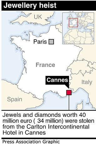 Jewels and diamonds worth around £35million were stolen in Cannes