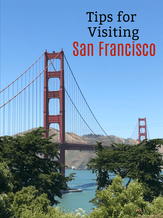 Tips for Visiting San Francisco – Fun-Squared