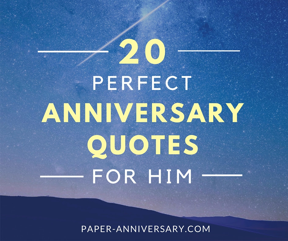20 Perfect Anniversary Quotes for Him - Paper Anniversary ...