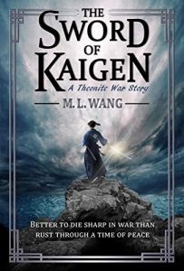 Sword of the Kaigen by M.L. Wang