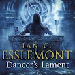 Dancer's Lament by Ian C. Esslemont