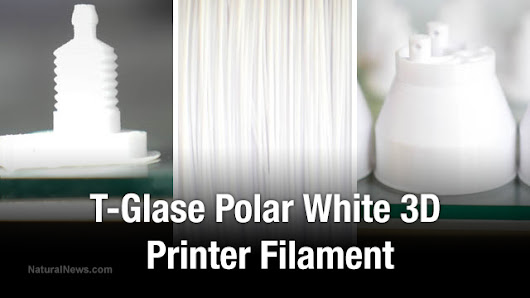 Health Ranger co-develops new 3D printing filament with Taulman: T-glase Polar White