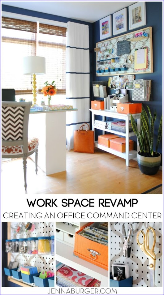 Work Space Revamp: Creating an Office Command Center - Jenna Burger