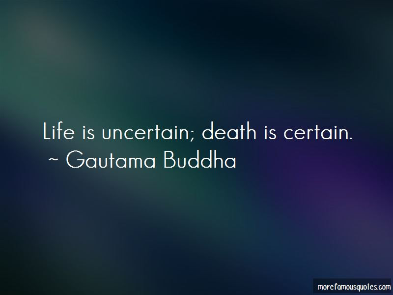 Uncertain Death Quotes Top 29 Quotes About Uncertain Death From