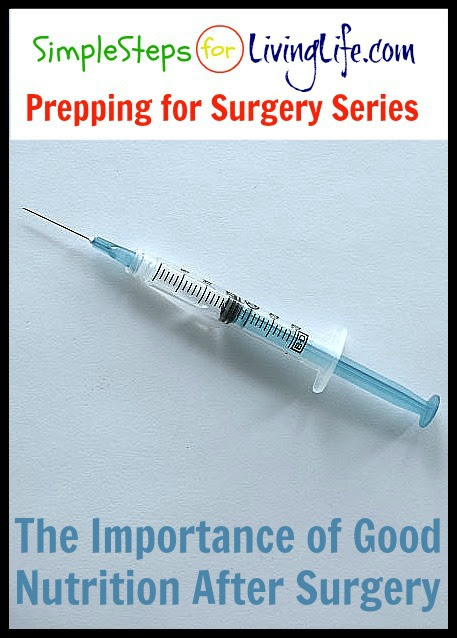 The Importance of Good Nutrition After Surgery | SimpleStepsForLivingLife