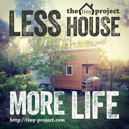 What I beleive about tiny houses [IMAGE] | The Tiny Project | Mini Houses. More Life.