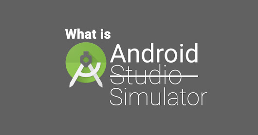 Guide: What is Android Emulator? - The Gadget Square