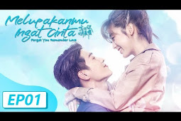 Review drama China forget you remember love