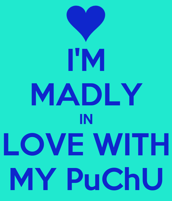 Im Madly Love You Quotes