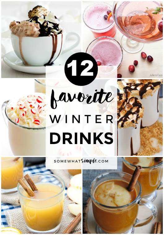 Winter Drinks - 12 Favorite Recipes