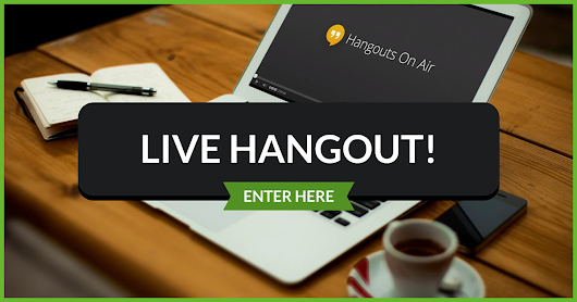 Join Our Next Hangout!