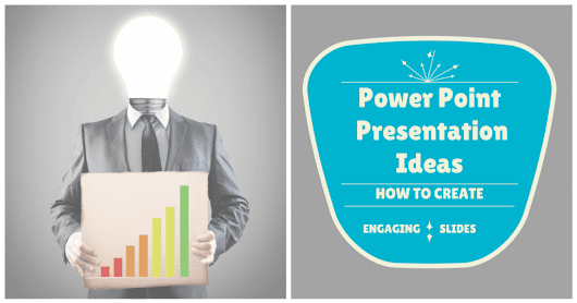 Powerpoint presentation ideas for engaging slides