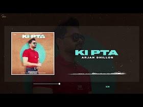 Ki Pta (Full Song) Arjan Dhillon | Proof | Ki Pta Arjun Dhillon Mp3 Download