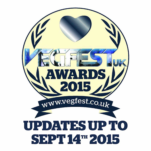VegfestUK Awards Update: September 14th 2015 #VegfestUKAwards2015