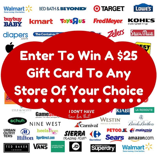 Enter To Win A $25 Gift Card To Any One Of Your Favorite Stores + More! - I Don't Have Time For That !