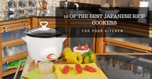 10 of the Best Japanese Rice Cookers For Your Kitchen - Cuisine Bank