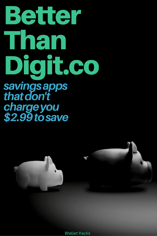 Digit.co Alternatives & Replacements: Invisible Savings Apps w/o the Fees - Wallet Hacks