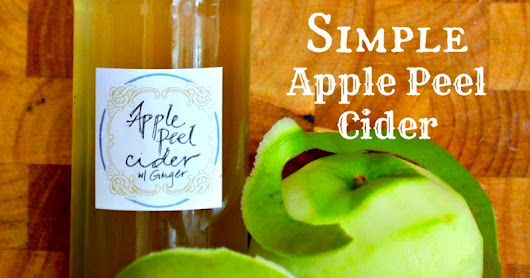 Got Apple Peels? Make a Simple Apple Peel Cider! - And Here We Are