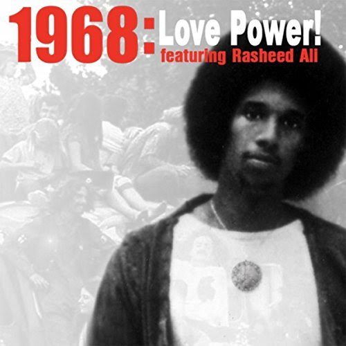 Rasheed Ali - 1968: Love Power (album review) (Review)