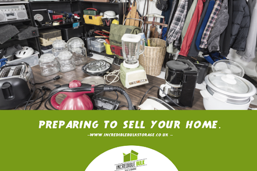 Preparing To Sell Your Home | Incredible Bulk Self Storage
