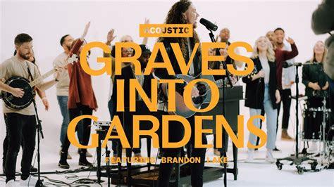 song graves  gardens ft brandon lake