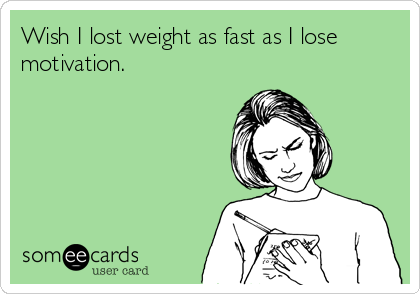 Wish I lost weight as fast as I do motivation