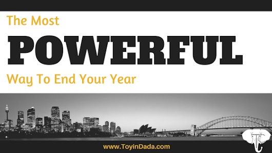 The Most Powerful Way To End Your Year - Toyin Crandell