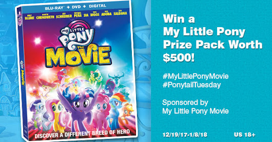My Little Pony: The Movie $500 Prize Pack Giveaway – ends 1/8/2018