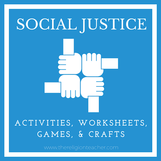 Catholic Social Justice Activities | The Religion Teacher | Catholic Religious Education