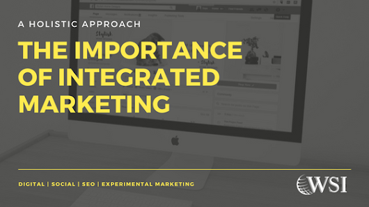 The Importance of Integrated Marketing - WSI-eMarketing Blog