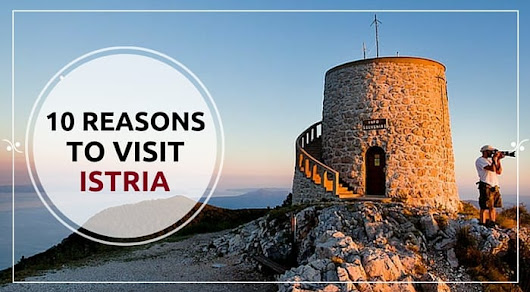 Reasons To Visit Istria|Croatia Travel Guide