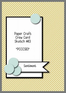 Paper Craft Crew Card Sketch #113